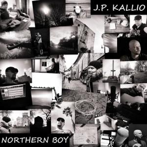 J.P. Kallio - Northern Boy